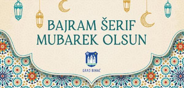 Čestitka gradonačelnika i predsjedavajućeg GV Bihać povodom Ramazanskog Bajrama